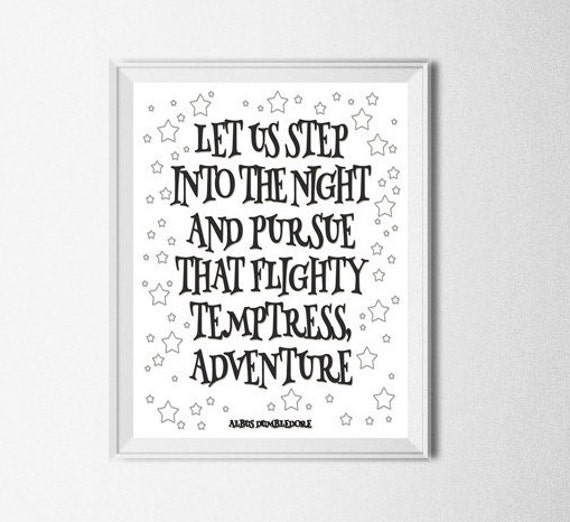 Step Into The Light And Let It Go: Harry Potter Dumbledore Quote Printable Let Us By