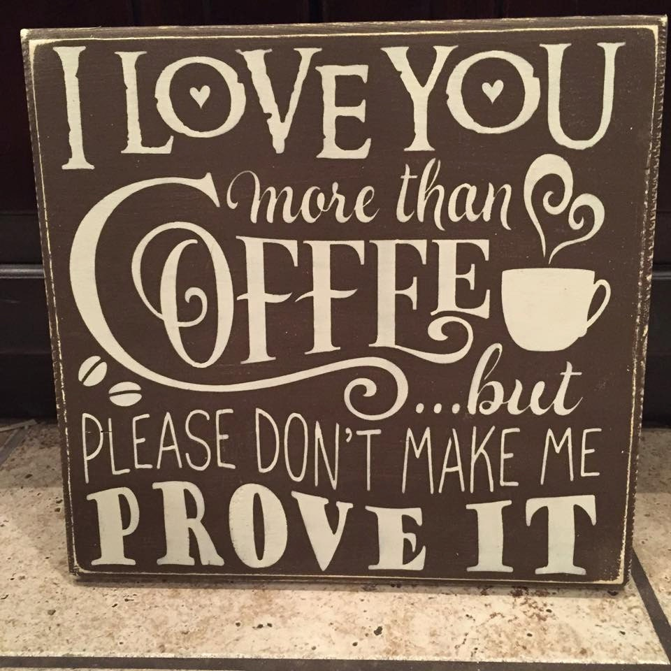 I Love You More Than Coffee: I Love You More Than Coffee But Please Don't By