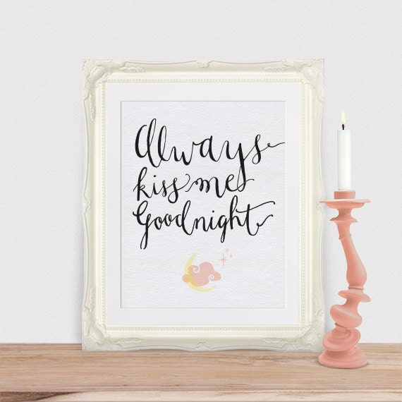 Always Say Goodnight Quotes: Items Similar To Always Kiss Me Goodnight Printable Quote