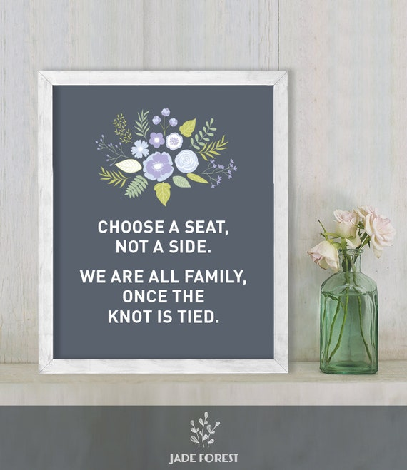 Choose A Seat Not A Side Ceremony Sign Floral Wedding