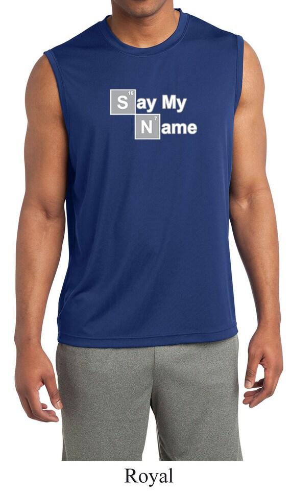 Men 39 s funny shirt say my name sleeveless moisture wicking for Mens moisture wicking sleeveless shirts