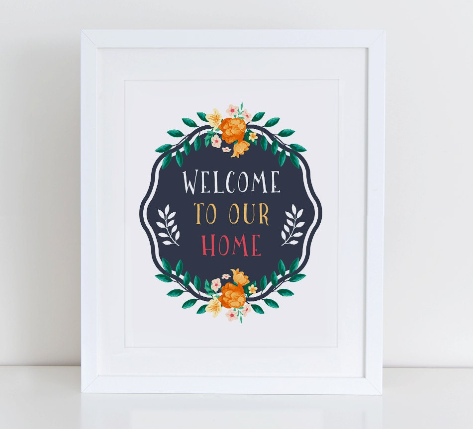 Printable Welcome Home Sign: Welcome To Our Home Sign Art Print Printable Floral Wall Art