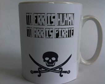 Pirate mug to err is human to arr is pirate mug /husband/funy/novelty/birthday/gift 081