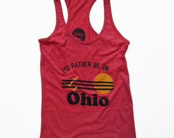 I'd Rather be in Ohio Womens Tank, Screenprinted Tank
