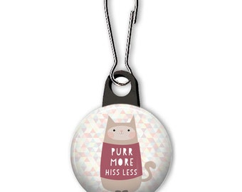 Purr more hiss less zipper pull. Cat zipper pull. Cat charm. Attitude charm. Gifts for cat lovers. Custom zipper pulls available.