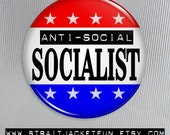 Political Button / Socialism / Bernie Sanders / Anti-social Socialist - Pinback Button, Magnet, or Pocket Mirror / Feel The Bern