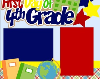 First Day of 4th (Fourth) Grade 2 Page 12X12 Scrapbook Page Kit or Premade Layout