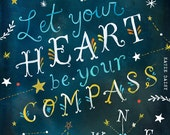 Let Your Heart Be Your Compass art print | Inspirational Wall Art | Hand Lettering | Celestial Quote |