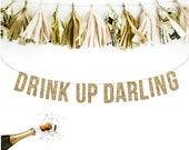 DRINK UP DARLING Glitter Garland. Wedding Recpetion Decoration. Adult Birthday. Wedding Shower. Dessert Table