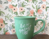 Be Present // Calligraphy Coffee Mug in Mint green with white writing, large coffee cup