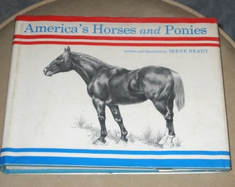 America's Horses and Ponies by Irene Brady, illustrated 1969
