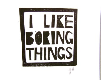LINOCUT PRINT - Andy Warhol I like boring things BLACK letterpress typography poster 8x10 print