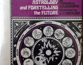 1973 ASTROLOGY and FORETELLING the FUTURE By Thomas g Aylesworth Illustrated by j. h. Breslow Book