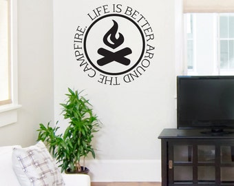 Life Is Better Around The Campfire - Sports Man Cave Quotes Wall Decals