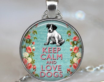 Keep Calm & Love Dogs pendant, Keep Calm necklace, dog jewelry dog lover gift dog lover's necklace dog keychain