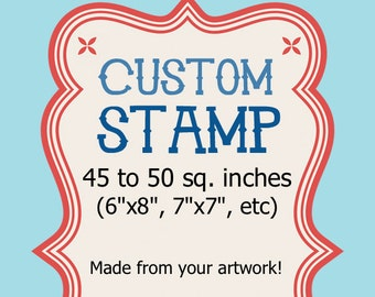 Large Custom Stamp - 6x8, 45 to 50 sq in Business Logo Design Invitation Clear
