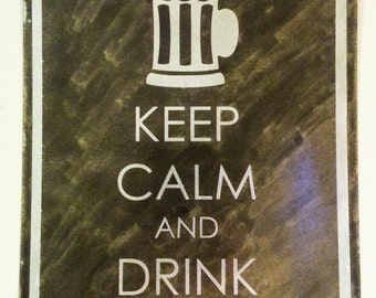 """KEEP CALM and drink BEER 8""""x12"""" etched metal sign in slate chalkboard style"""