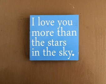 READY TO SHIP I Love You More Than The Stars In The Sky 6x6 Wood Sign