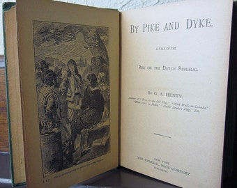 By Pike And Dyke G A Henty Tale Of The Rise Of The Dutch Republic Vintage Youth Adventure Book Historical Literature Early 1900s Fiction