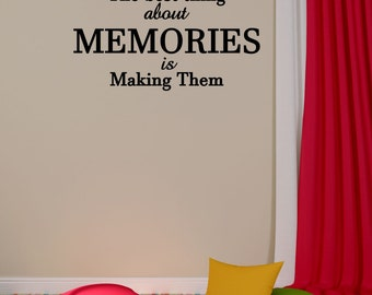 The Best Thing About Memories is Making Them Vinyl Decal - Making Memories Wall Decal Quote, Memories Vinyl Saying, Memories Letter 23x12.75