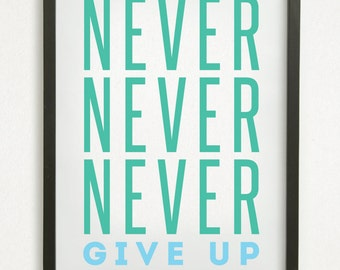"SALE // Graphic Design Typography Print - ""Never never never give up"" - Winston Churchill"