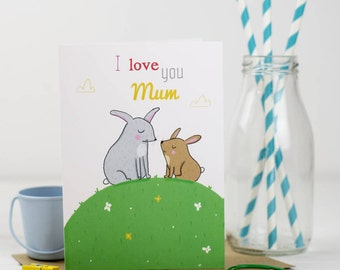 I Love You Mum - Mother's Day Card - Card For Mum - Mum Birthday Card - Mom card - Happy Mother's Day Card - Cute card for mum - Love mum