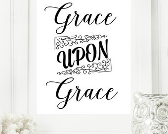 "Instant ""Grace Upon Grace"" John 1:16 Black and White Digital Wall Art Print  8x10 Modern Christian Art, Scripture Print, Digital Download"