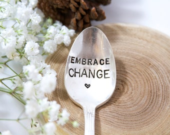 EMBRACE CHANGE - Stamped Spoon - forsuchatimedesigns - change, moving away gift, encouragement, quotes