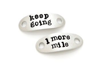 "Shoe Tags, ""Keep Going, 1 More Mile"". Stamped Shoe Tag for Fitness Motivation, Runner Gift. Marathon Runner Inspiration. shoelace tag."