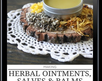 Making Herbal Ointments, Salves, & Balms: The Ultimate How-To Guide - Digital How To Guide - Ebook - 30 page - Instructional