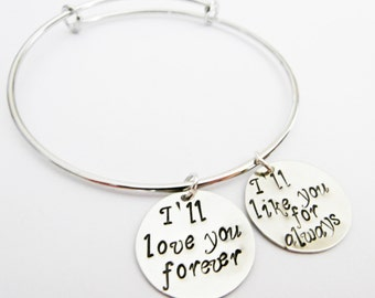 I'll love you forever Bracelet, Hand Stamped Bangle Bracelet, I'll like you for always Jewelry, Expandable Bangle, Charm Bracelet, silver