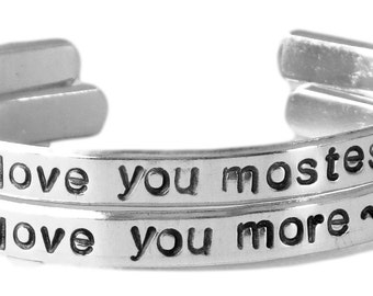 I Love You Mostest. I Love You More. - A Set of 2 Hand Stamped Bracelets in Aluminum