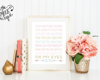 INSTANT DOWNLOAD, Fix My Eyes, Lyrics, For Kings and Country, Scripture Printable, No. 507