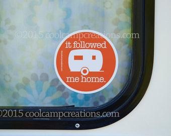 It Followed me Home Vinyl Sticker 4 inch round