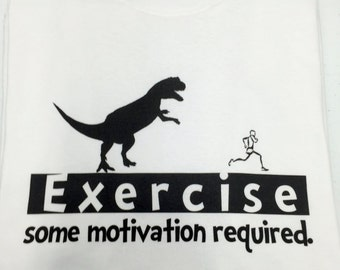 Exercise Some Motivation Required Running Workout Working Out Dinosaur Chase Run Lazy Gift Funny T-shirt