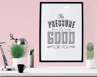 PRINTABLE - Typography Poster, Quote Poster, Digital Download, Black and White, Office Decor, Motivational Poster - Pressure Is Good For You