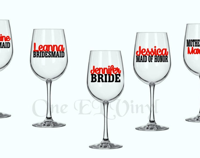 DIY Decal - Bridal Party, Mother Of Bride, Flower Girl ... Vinyl Decal for Wine Glass Wedding Decor Glass NOT Included