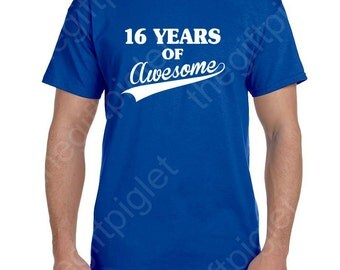 16th Birthday Gift Shirt 16th birthday boy Sweet 16 Gift Funny Birthday Present Sweet 16 Shirt 16 Years of AWESOME 16th Birthday Party