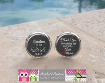 Personalized Thank you for walking me down the aisle Cuff Links,Brother of the Bride Cuff Links,Custom Wedding Party Gifts,Brother Gifts 108