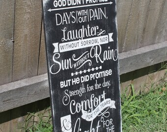 Handmade Wooden Sign God didn't promise days without pain, laughter without sorrow, Christian Sign, Home Decor, Wall Art, Light for the Way