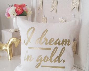Rustic Country Farmhouse Home Decor, Pillow Cover, Decorative Personalized Accent Throw Pillows - I Dream in Gold