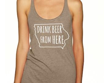Craft Beer Shirt- Iowa- IA- Drink Beer From Here- Women's racerback tank