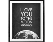 I Love You to the Moon and Back print Valentine's print Love poster San Valentine's gift Love print Gift for him Valentine's poster
