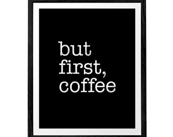 But first coffee. Coffee print Black and white print Minimal print Coffee poster Coffee quote print Quote poster Kitchen art. Latte Design