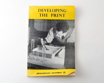 Vintage Developing The Print Guide Photofacts No. 13 Fountain Press Publication - Darkroom Printing Processing