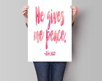 John 14 27, Bible Verse Art Print, He Gives Me Peace,  Scripture Art, Scripture Print, Bible Verse Art, Watercolor Art, Christian Art Print