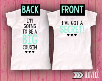 I've got a SECRET Im going to be a BIG COUSIN / Future Big Cousin / Cousins T-shirt Photo Prop Front and Back