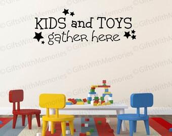 Kids Playroom Wall Decal, Playroom Decal, Kids and Toys Gather Here, Toy Room Wall Decal Kids Room Wall Decal, Playroom Wall Decal