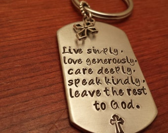 """Hand stamped dog tag key chain """"Live simply, love generously, care deeply, speak kindly, leave the rest to God"""" with cross-Christian gift"""