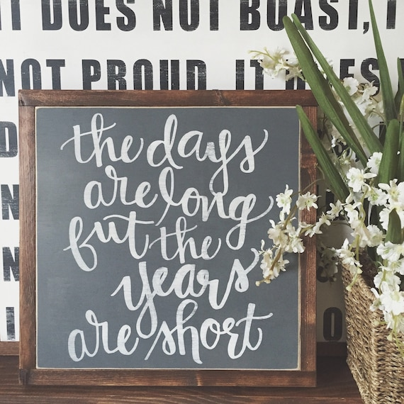 the days are long but the years are short | mother's day sign | mother's day gift | gift for mom | gift for grandparents | nursery decor